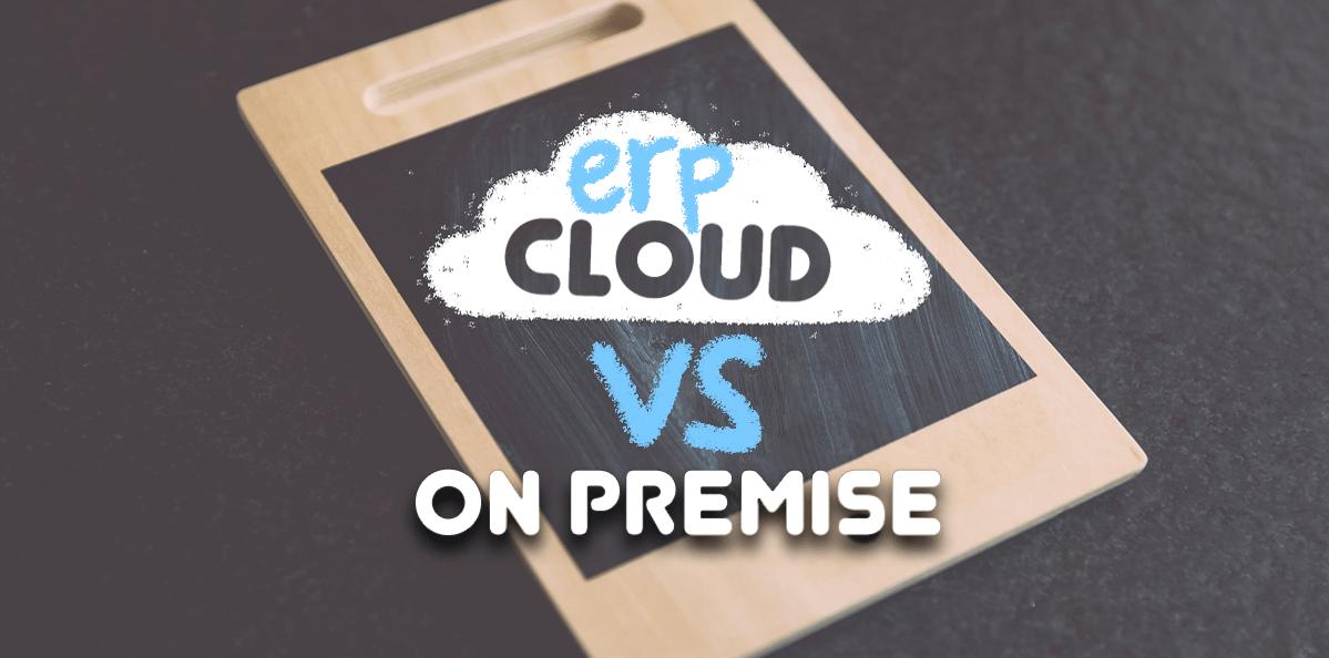 ERP Cloud vs On Premise