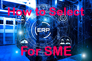 How to Select ERP for SME