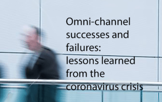 Omni-channel successes and failures: lessons learned from the coronavirus crisis
