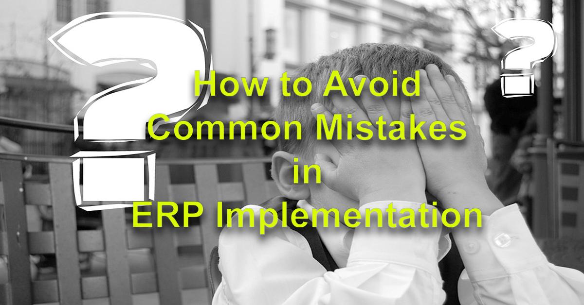 Avoid Common ERP Implementation Mistakes