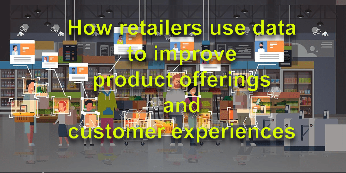 Use Retail Data to Improve Customer Experience
