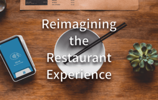 Reimagining the Restaurant Experience
