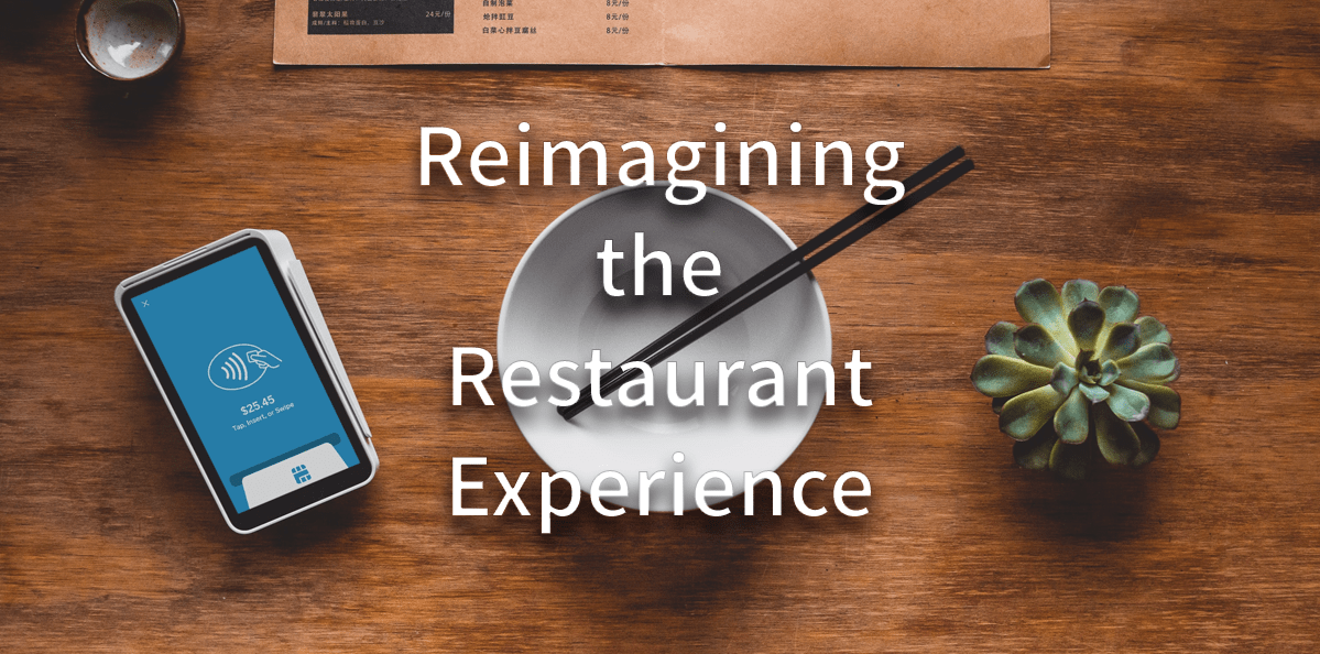 Reimagining the Restaurant Experience