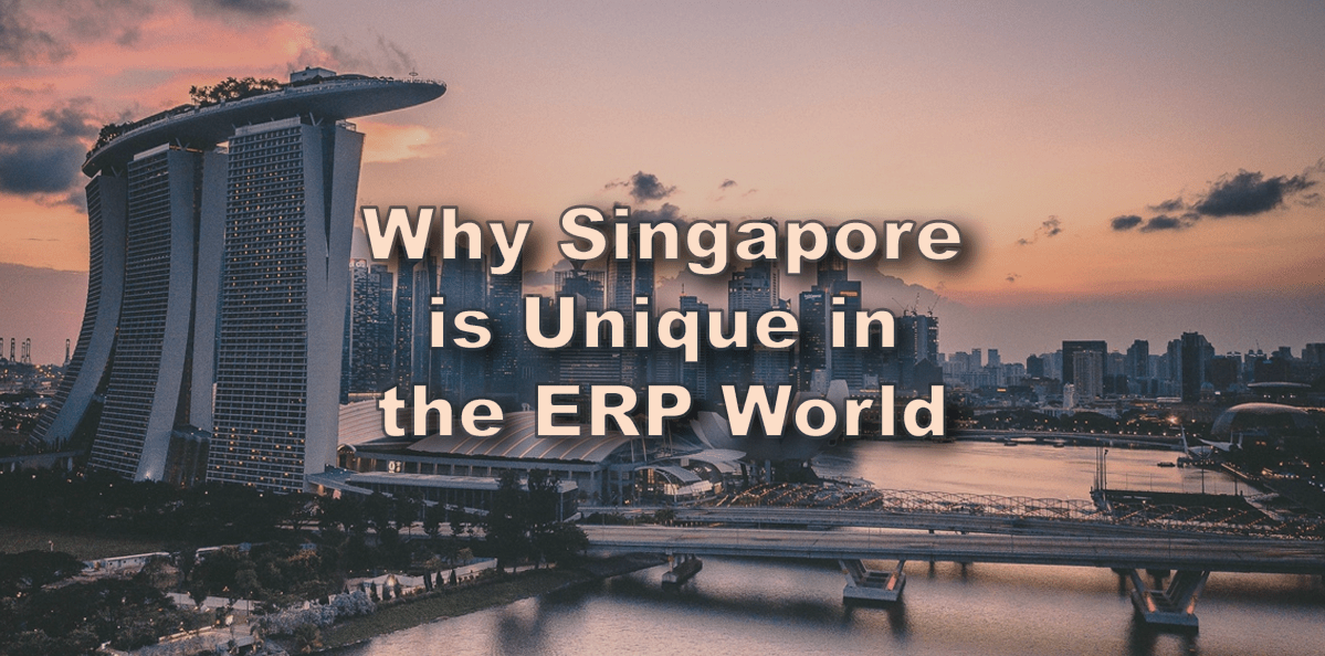 Singapore unique in the ERP world