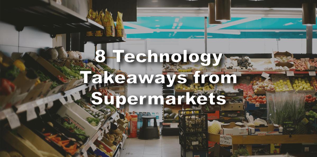 supermarket technology takeaway